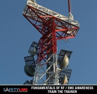 Safety LMS Fundamentals of RF/EME Train the Trainer Course