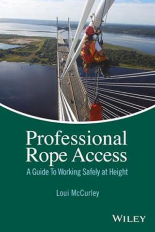 PMI Professional Rope Access: A Guide to Working Safely at Height - Loui McCurley