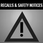 Manufacturer Recalls & Safety Notices