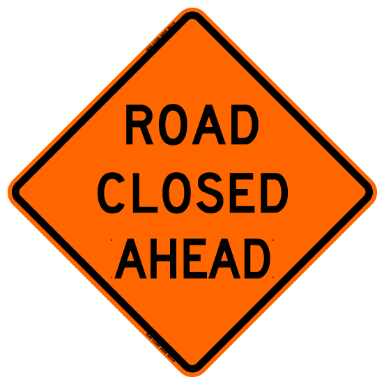 Bone Safety 'Road Closed Ahead' Sign from GME Supply